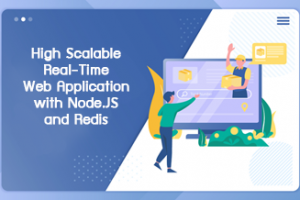 High Scalable Real-Time Web Application with Node.JS and Redis