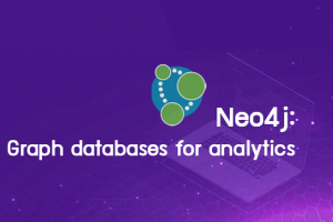 Neo4j: Graph databases for analytics