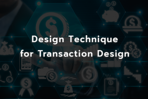 Design Technique for Transaction Design