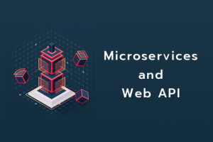 Microservices and Web API