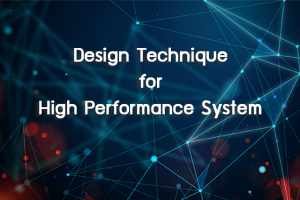 Design Technique for High Performance System