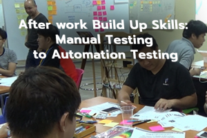 After work Build Up Skills: Manual Testing to Automation Testing